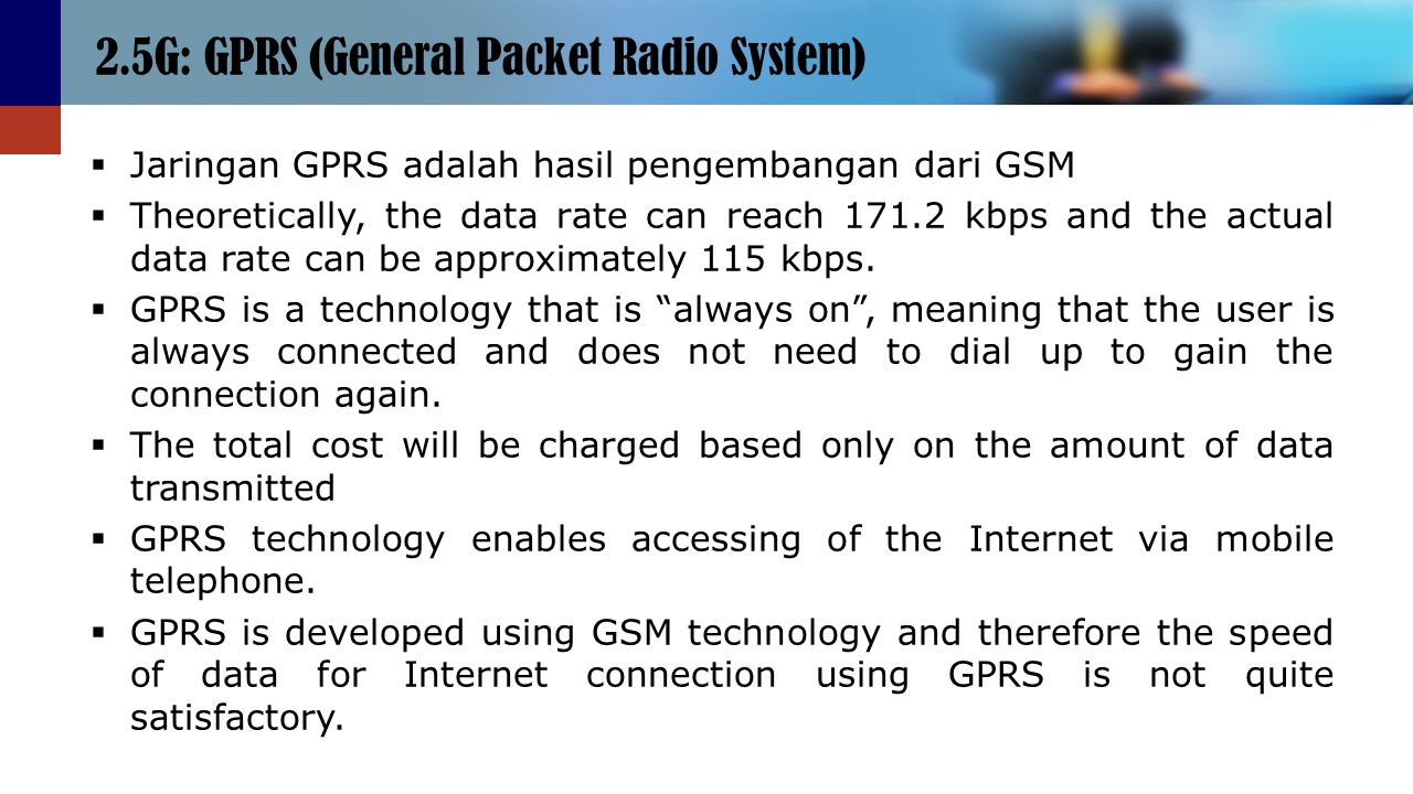 2.5G: GPRS (General Packet Radio System)