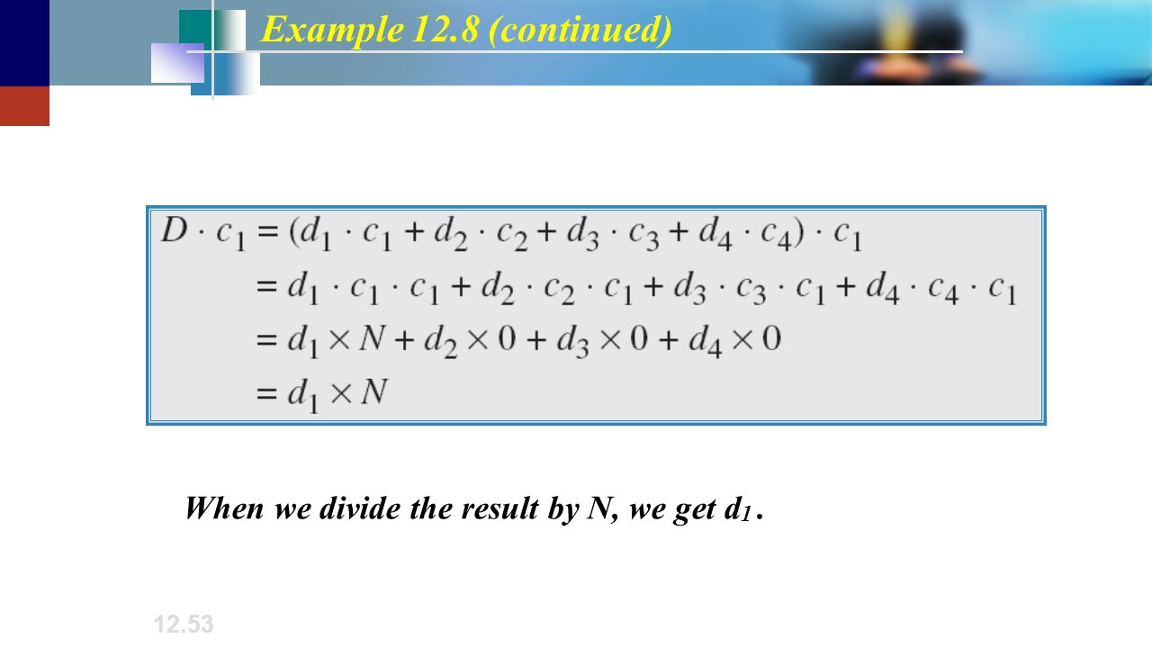 Example 12.8 (continued) When we divide the result by N, we get d1 .