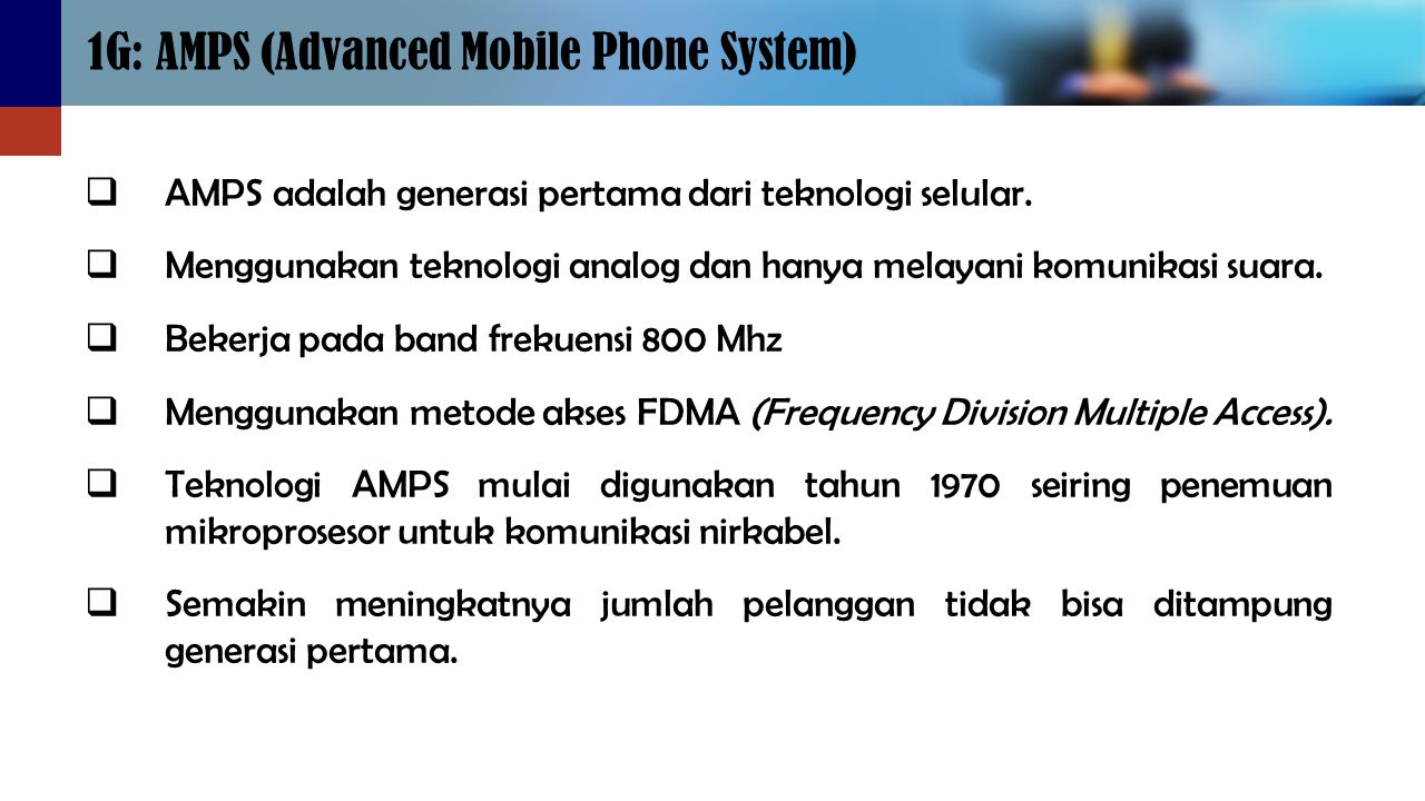 1G: AMPS (Advanced Mobile Phone System)