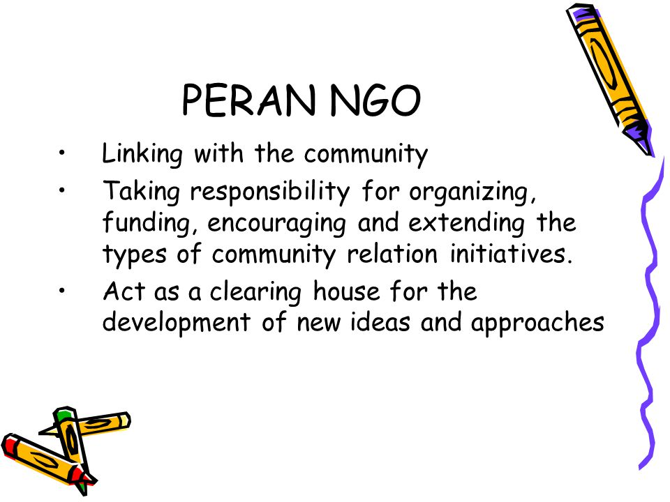 PERAN NGO Linking with the community