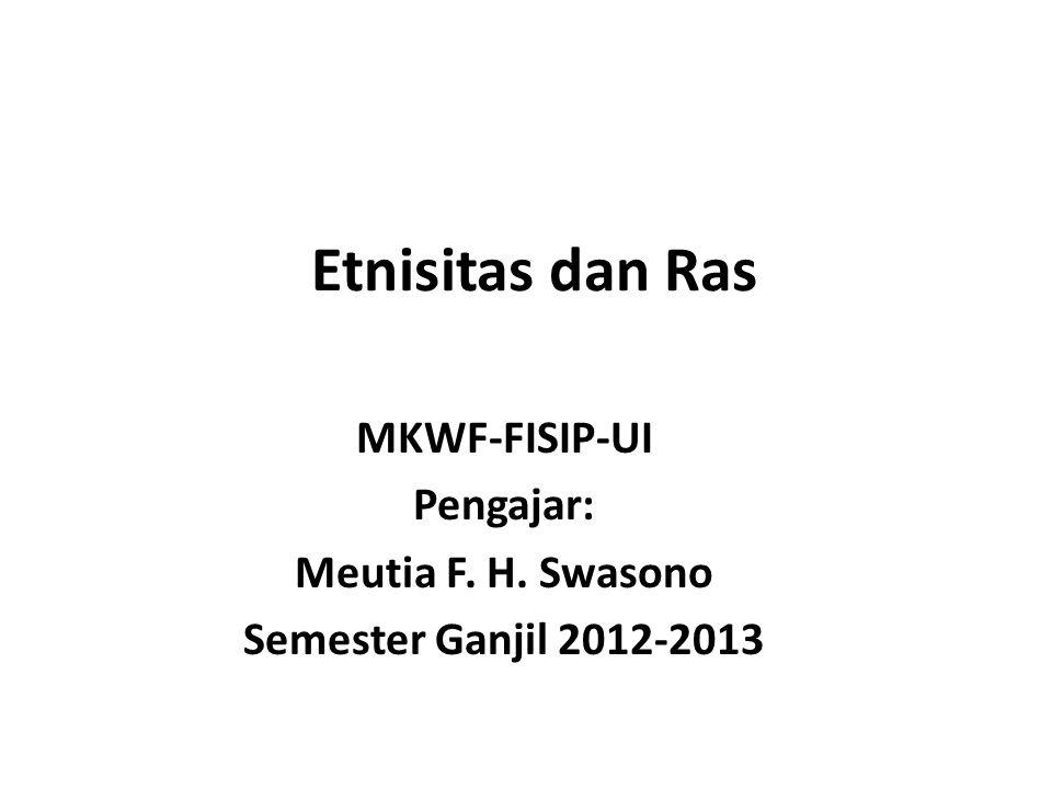 MKWF-FISIP-UI Pengajar: Meutia F. H. Swasono Semester Ganjil 2012-2013