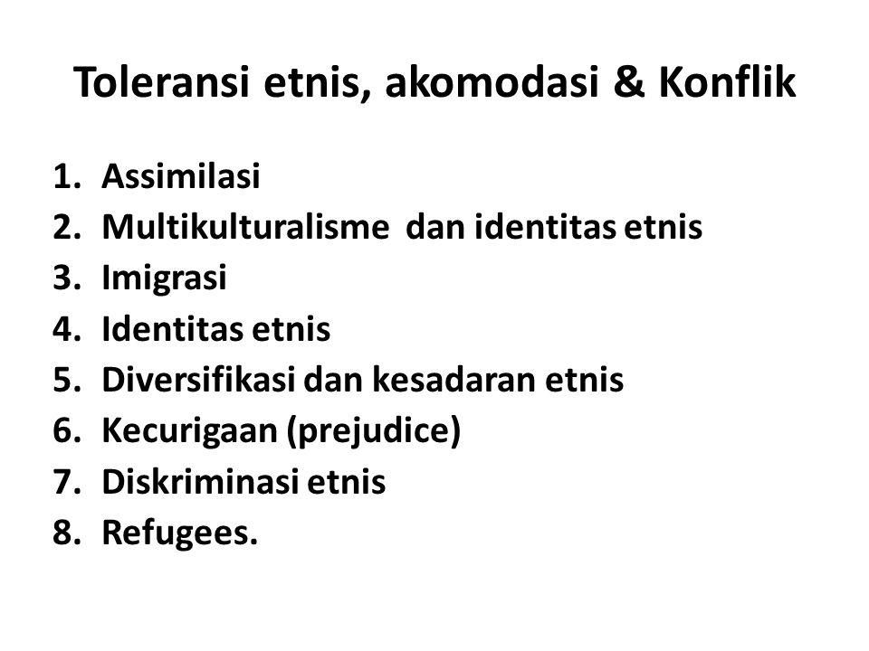 Toleransi etnis, akomodasi & Konflik