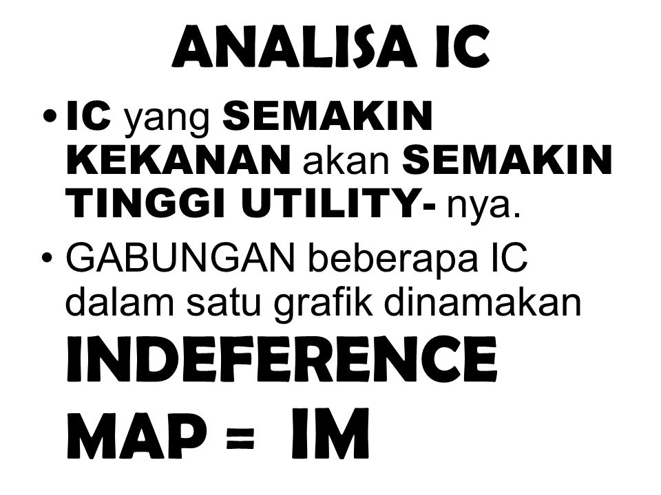 ANALISA IC IC yang SEMAKIN KEKANAN akan SEMAKIN TINGGI UTILITY- nya.