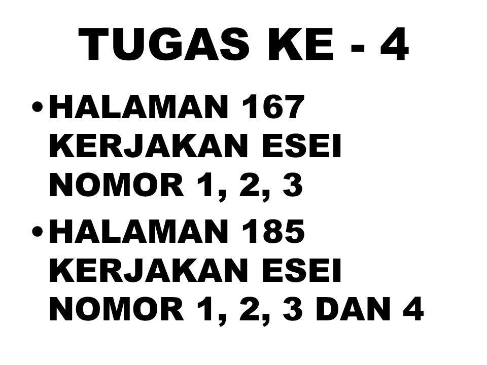 TUGAS KE - 4 HALAMAN 167 KERJAKAN ESEI NOMOR 1, 2, 3