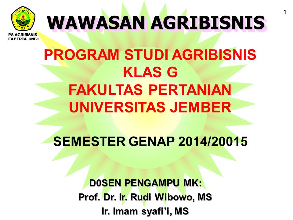 PROGRAM STUDI AGRIBISNIS Prof. Dr. Ir. Rudi Wibowo, MS