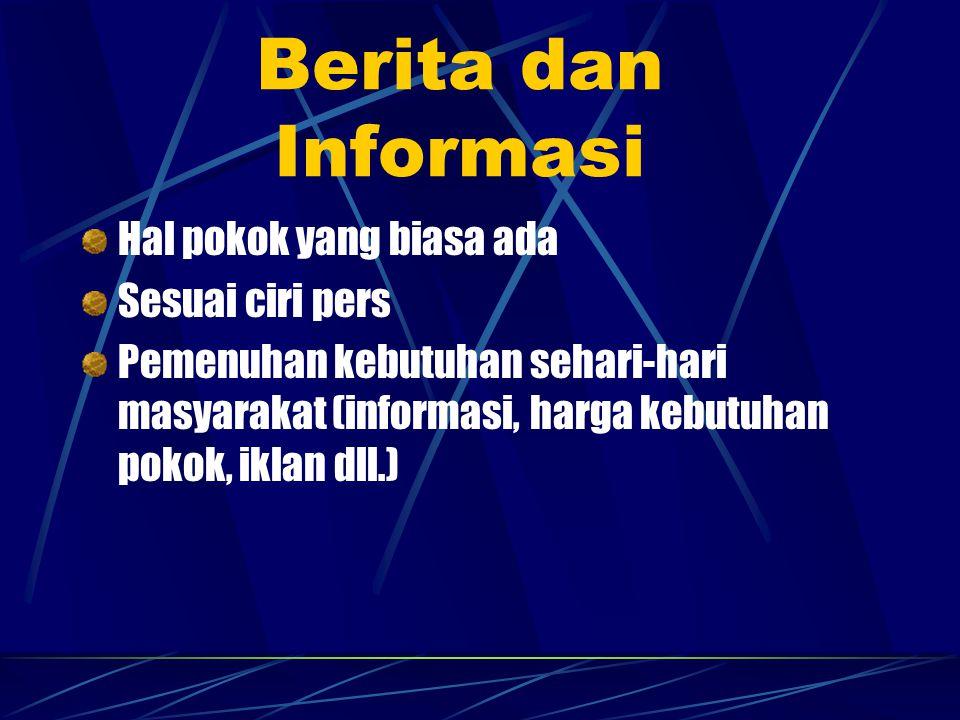 Berita dan Informasi Hal pokok yang biasa ada Sesuai ciri pers