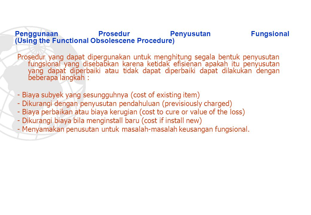 Penggunaan Prosedur Penyusutan Fungsional (Using the Functional Obsolescene Procedure)