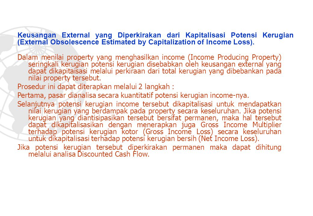 Keusangan External yang Diperkirakan dari Kapitalisasi Potensi Kerugian (External Obsolescence Estimated by Capitalization of Income Loss).