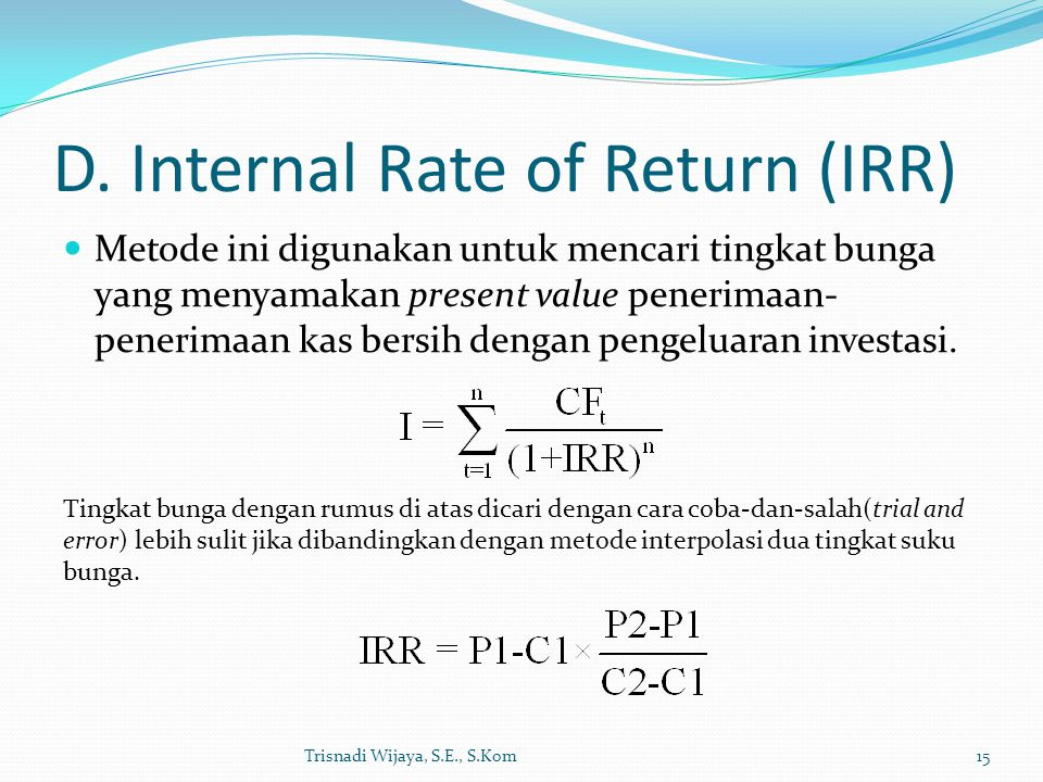 D. Internal Rate of Return (IRR)