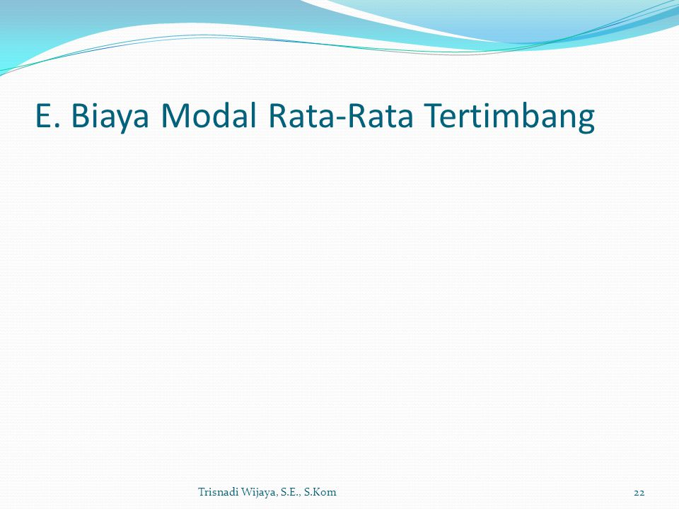 E. Biaya Modal Rata-Rata Tertimbang