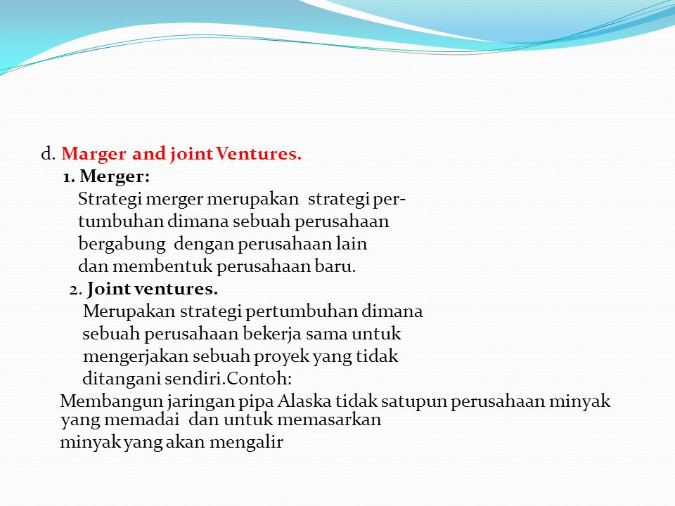 d. Marger and joint Ventures. 1