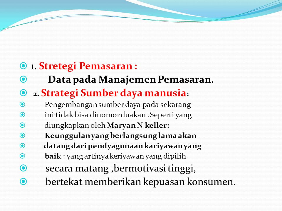 Data pada Manajemen Pemasaran. 2. Strategi Sumber daya manusia: