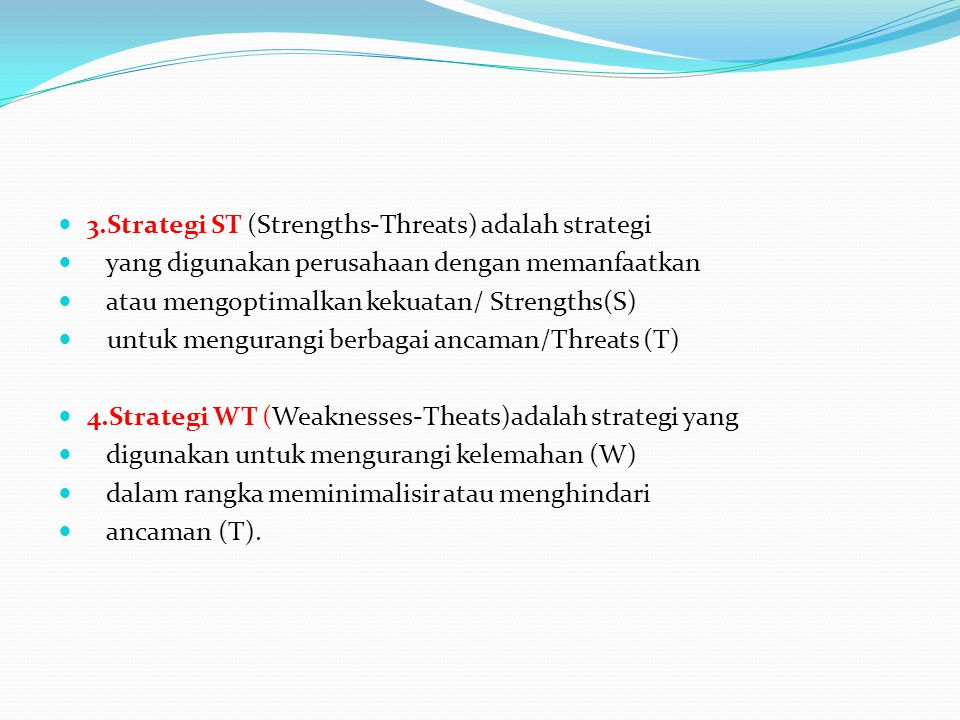 3.Strategi ST (Strengths-Threats) adalah strategi