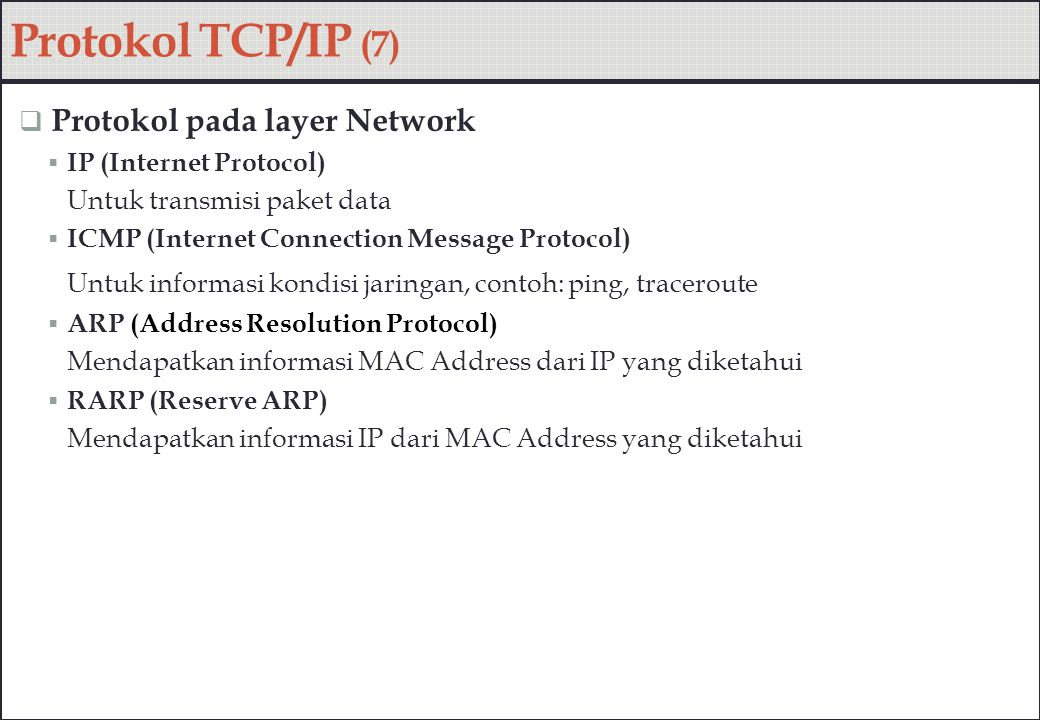 Protokol TCP/IP (7) Protokol pada layer Network