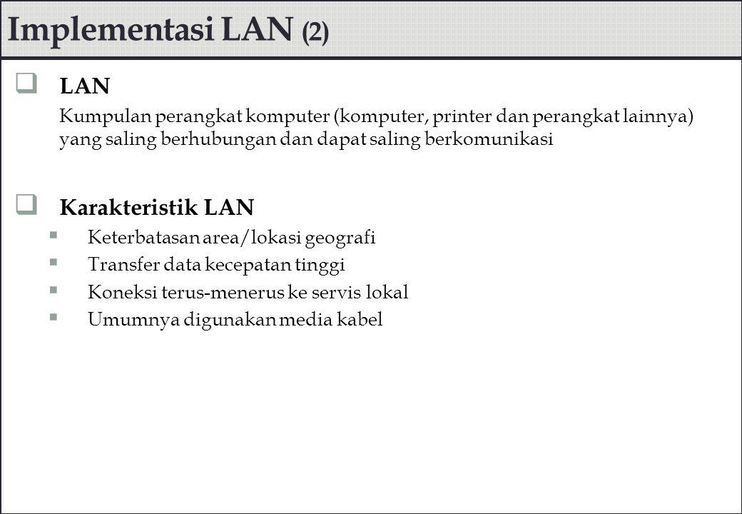 Implementasi LAN (2) LAN Karakteristik LAN