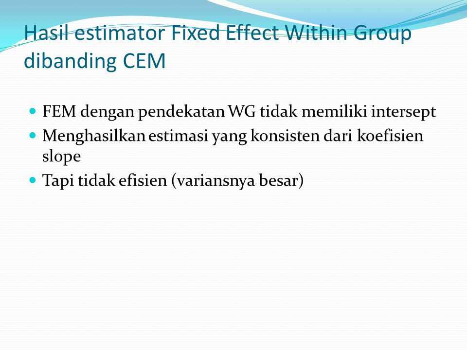 Hasil estimator Fixed Effect Within Group dibanding CEM