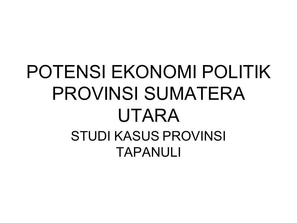POTENSI EKONOMI POLITIK PROVINSI SUMATERA UTARA