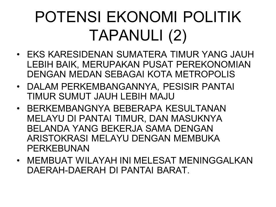 POTENSI EKONOMI POLITIK TAPANULI (2)