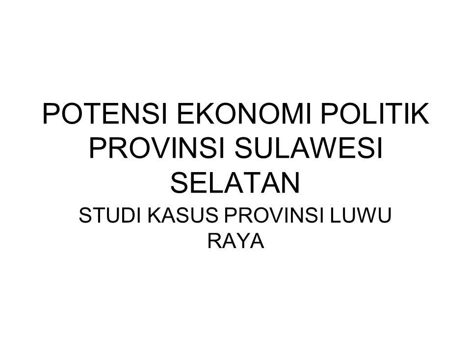 POTENSI EKONOMI POLITIK PROVINSI SULAWESI SELATAN