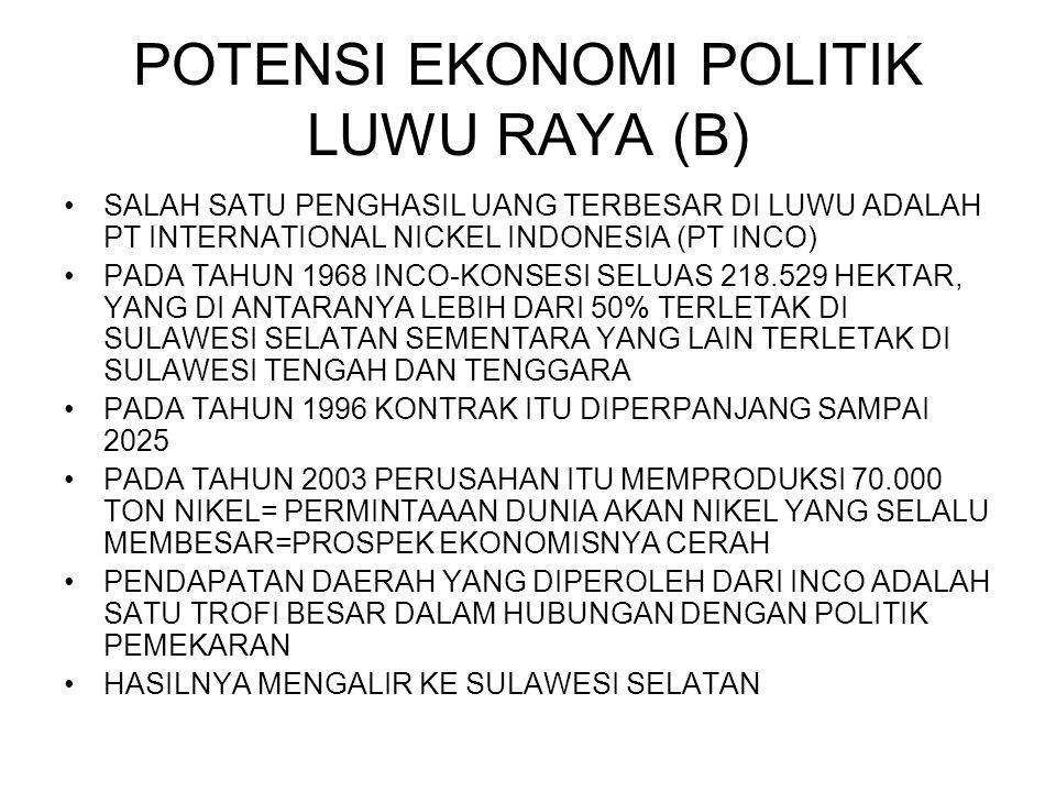 POTENSI EKONOMI POLITIK LUWU RAYA (B)