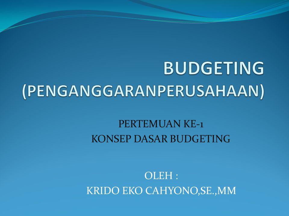 BUDGETING (PENGANGGARANPERUSAHAAN)