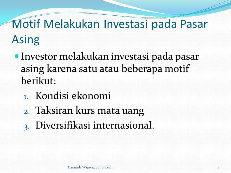 Motif Melakukan Investasi pada Pasar Asing