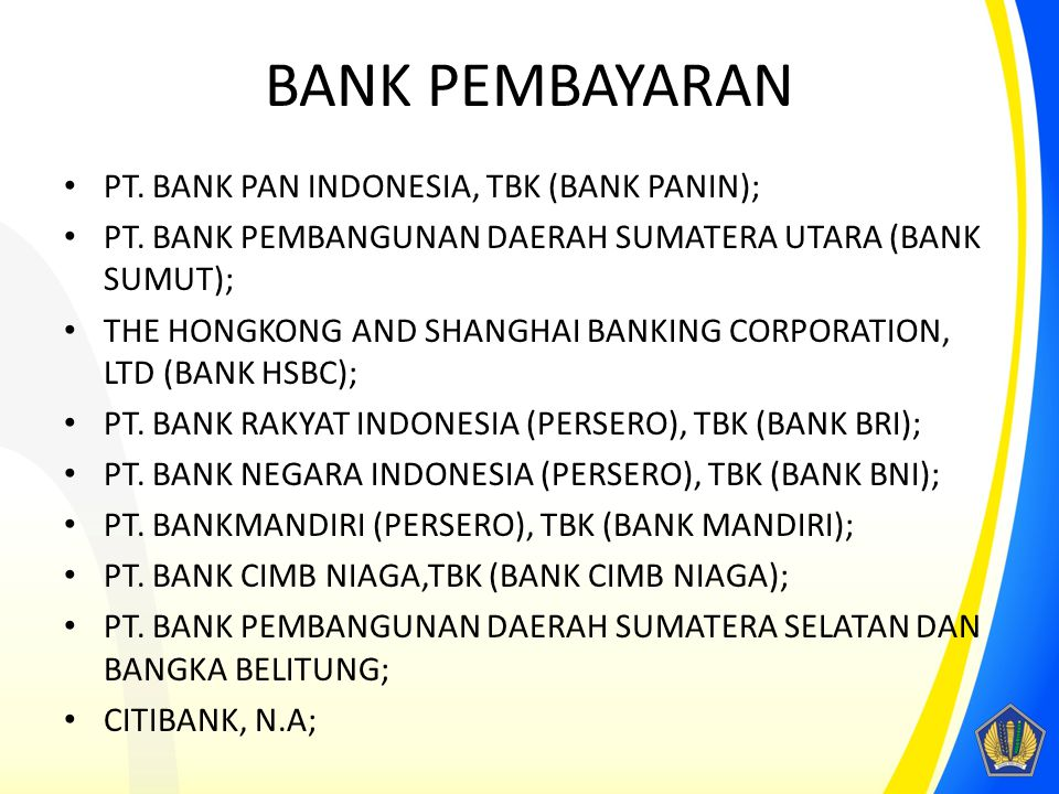 BANK PEMBAYARAN PT. BANK PAN INDONESIA, TBK (BANK PANIN);