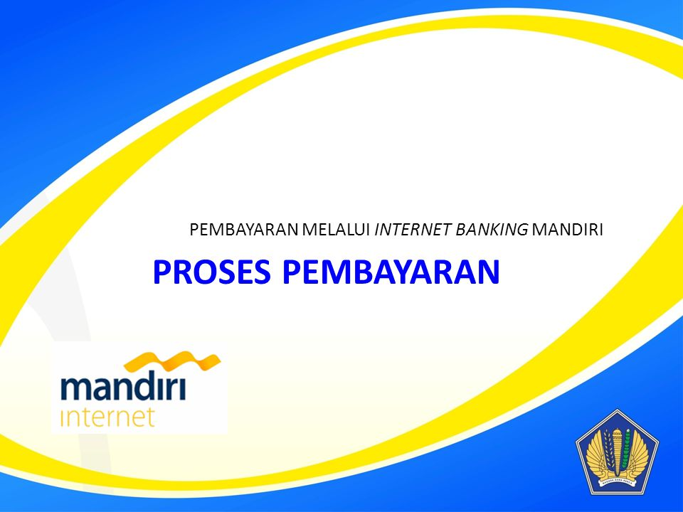PEMBAYARAN MELALUI INTERNET BANKING MANDIRI