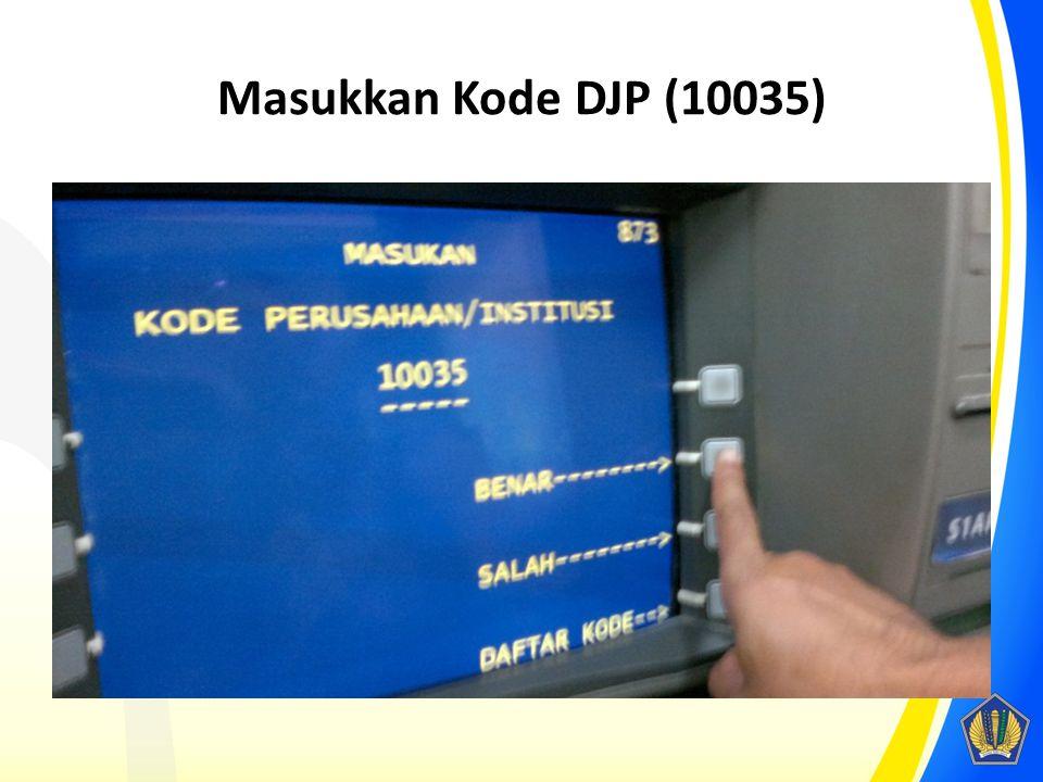 Masukkan Kode DJP (10035)