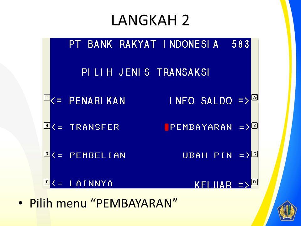LANGKAH 2 Pilih menu PEMBAYARAN