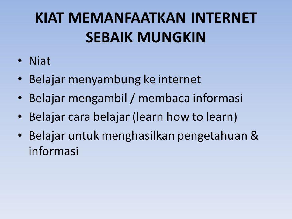 KIAT MEMANFAATKAN INTERNET SEBAIK MUNGKIN