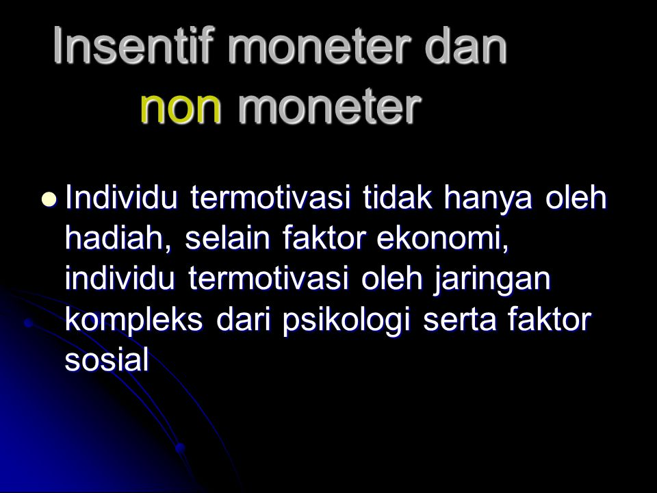 Insentif moneter dan non moneter