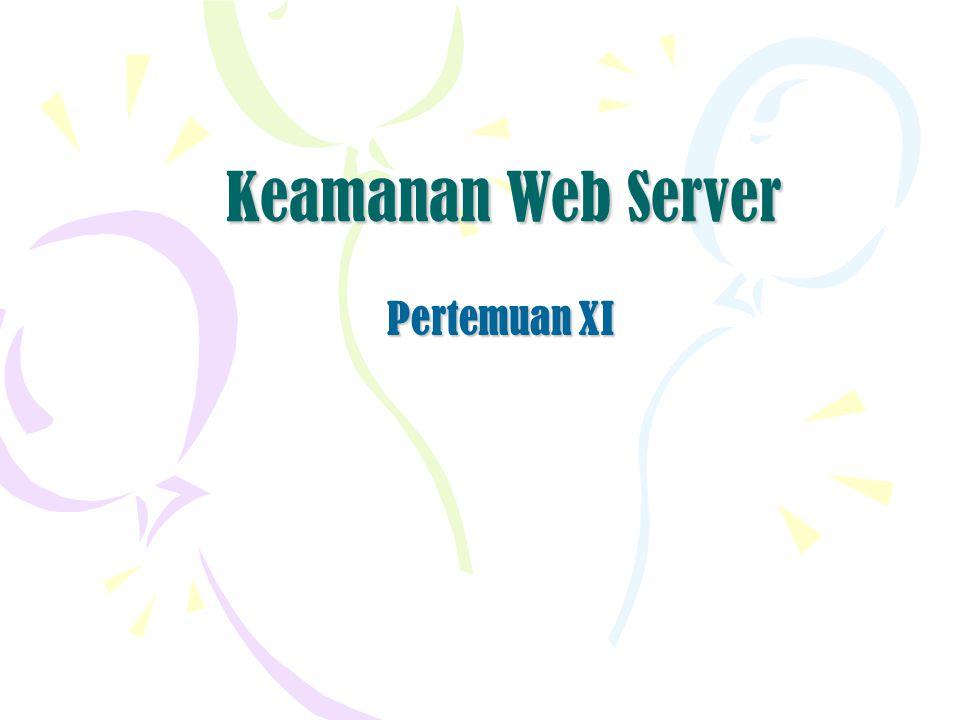 Keamanan Web Server Pertemuan XI