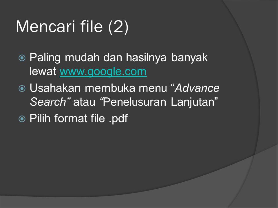Mencari file (2) Paling mudah dan hasilnya banyak lewat www.google.com