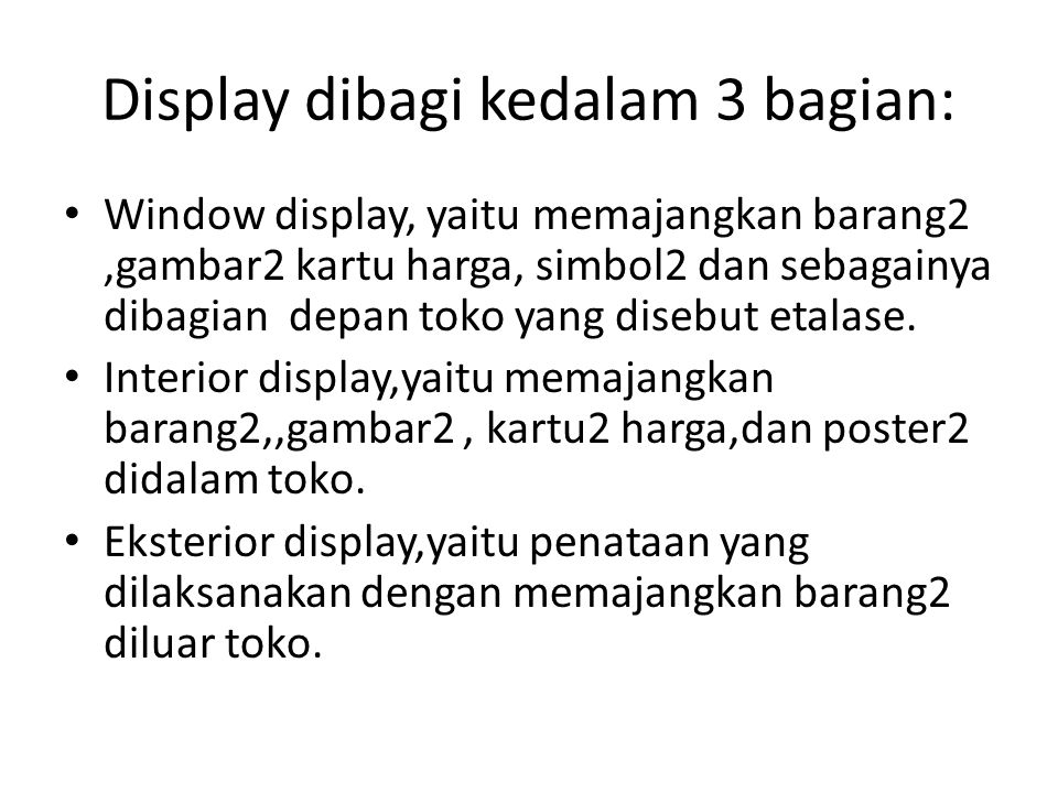 Display dibagi kedalam 3 bagian: