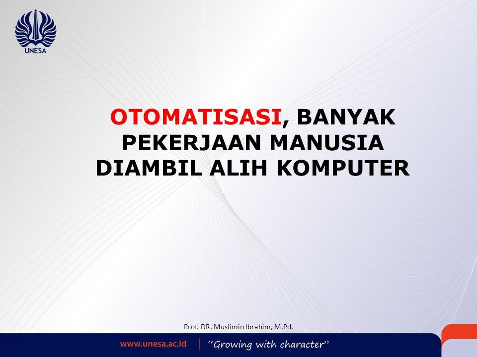 OTOMATISASI, BANYAK PEKERJAAN MANUSIA DIAMBIL ALIH KOMPUTER