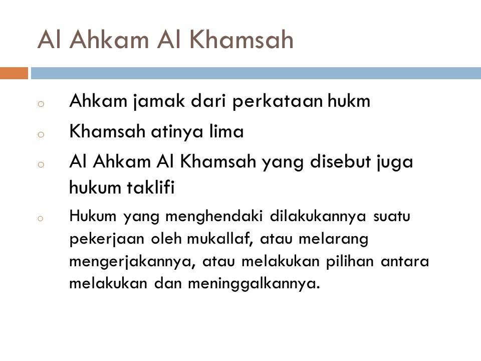 Al Ahkam Al Khamsah Ahkam jamak dari perkataan hukm
