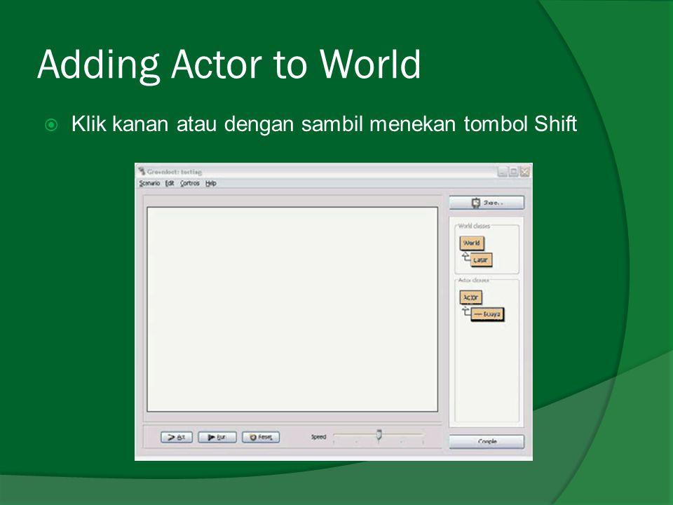 Adding Actor to World Klik kanan atau dengan sambil menekan tombol Shift