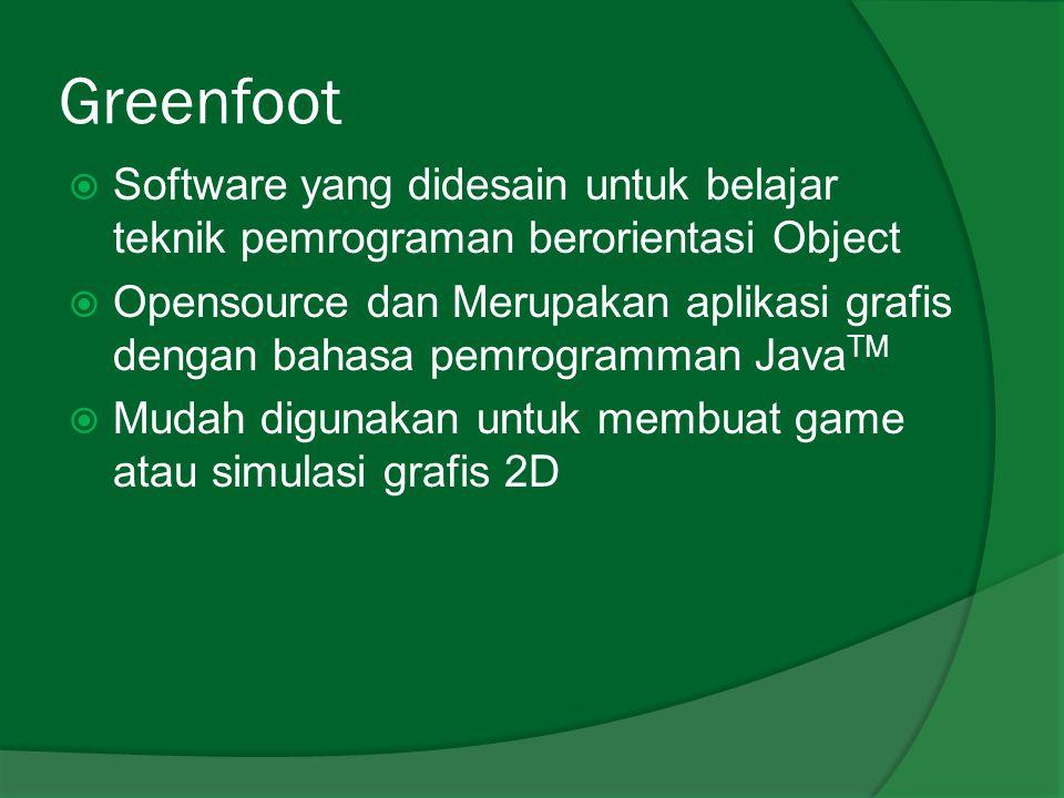 Greenfoot Software yang didesain untuk belajar teknik pemrograman berorientasi Object.