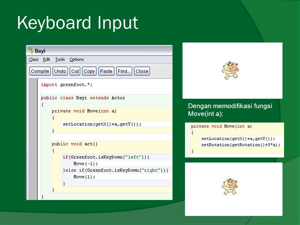 Keyboard Input Dengan memodifikasi fungsi Move(int a):