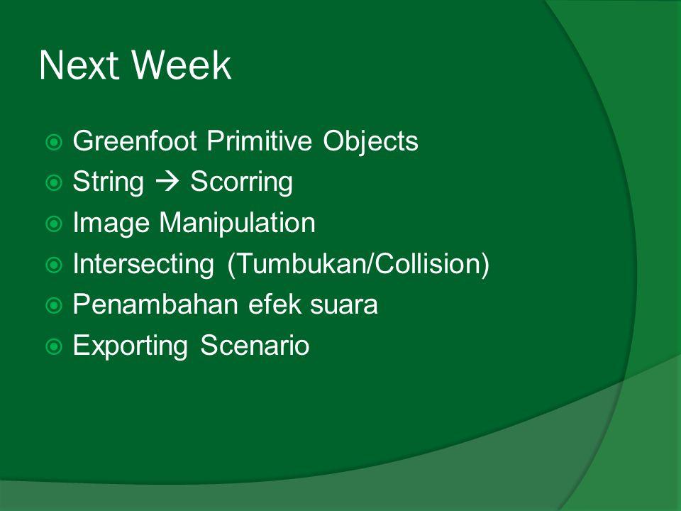 Next Week Greenfoot Primitive Objects String  Scorring