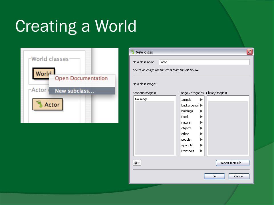 Creating a World