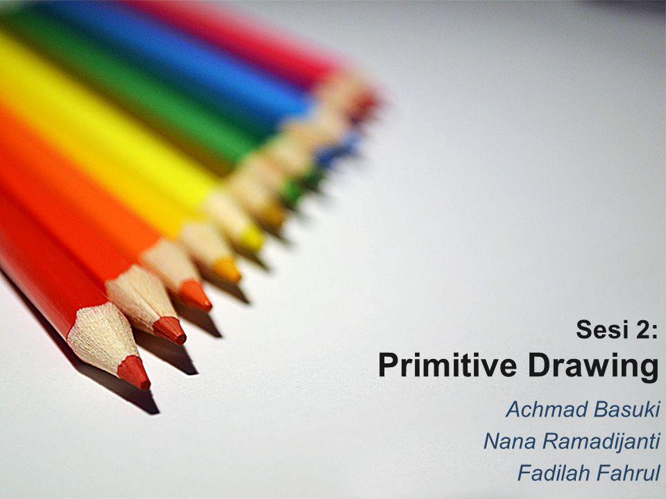 Sesi 2: Primitive Drawing