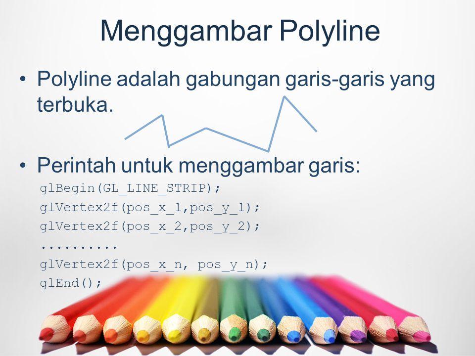 Menggambar Polyline Polyline adalah gabungan garis-garis yang terbuka.