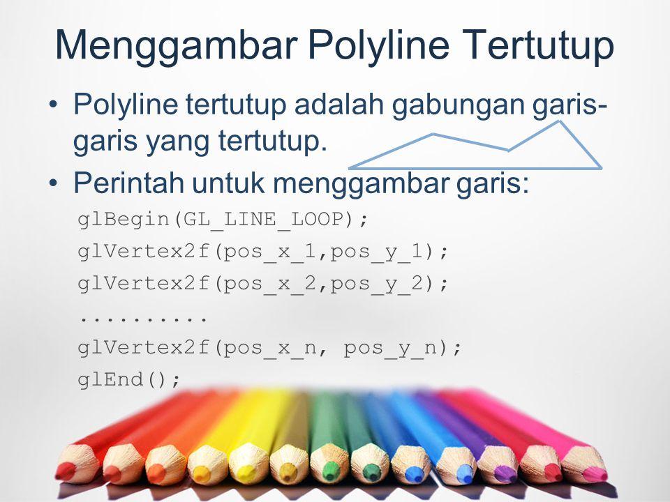 Menggambar Polyline Tertutup