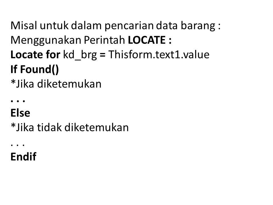 Misal untuk dalam pencarian data barang :