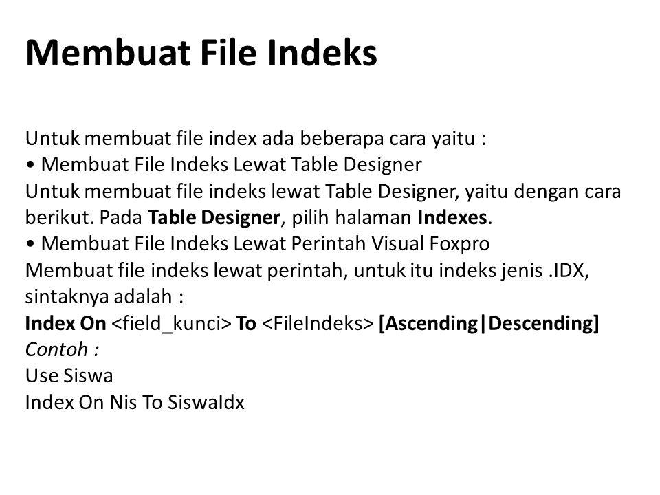 Membuat File Indeks Untuk membuat file index ada beberapa cara yaitu :