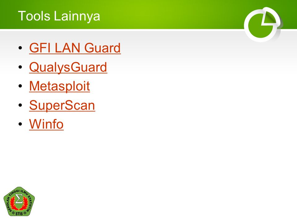 Tools Lainnya GFI LAN Guard QualysGuard Metasploit SuperScan Winfo