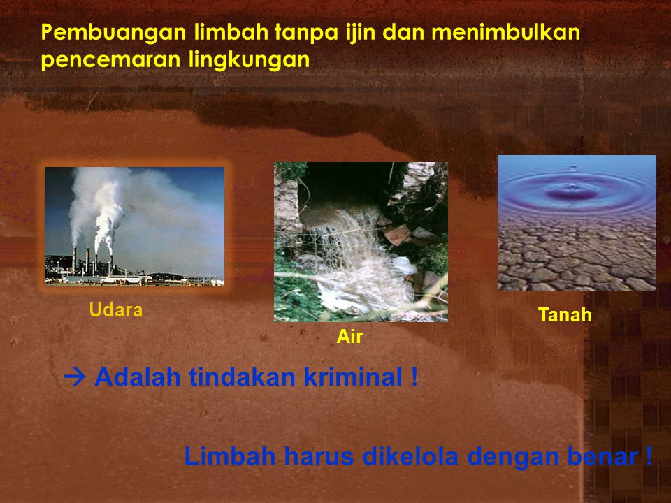 Pembuangan limbah tanpa ijin dan menimbulkan pencemaran lingkungan