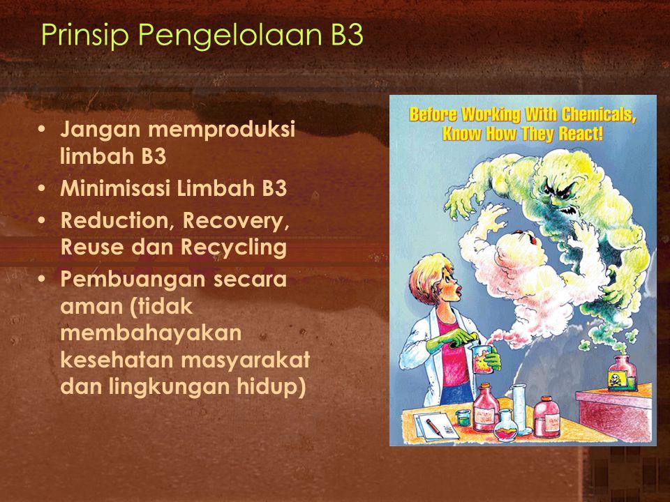 Prinsip Pengelolaan B3 Jangan memproduksi limbah B3